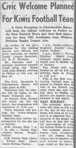 Another opportunity for Parkes to display its hospitality to international guests. Chamberlain Square (where Sir Henry Parkes' statue is situated today) was the venue to welcome the New Zealand Kiwis. Source: Parkes Champion Post Wednesday 15 May 1963