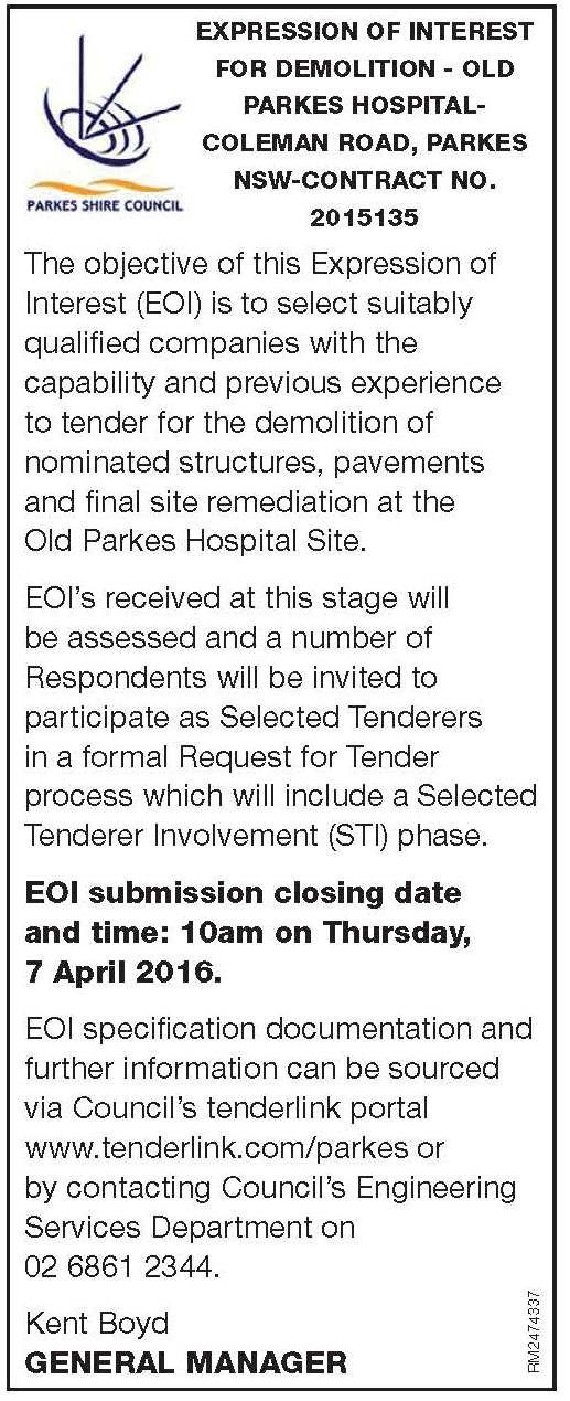 Notification asking for expressions of interest in regards to demolition of the old Parkes Hospital. Parkes Shire Council is determined that the old site not become a neglected eyesore like other town's old hospital sites. Source: Parkes Champion Post, Friday March 18, 2016 page 21