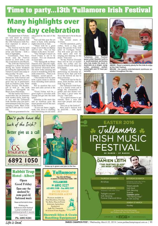 The latest Tullamore Irish Festival was the biggest yet! Internationally renowned singer, Damien Leith, returned to headline the entertainment. This was the special feature by the Parkes Champion Post Wednesday March 23, 2016 page 11
