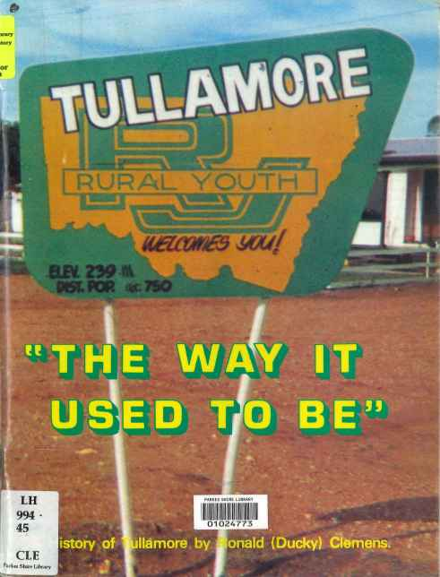 For a fascinating read about Tullamore, Ronald (Ducky) Clemens' book Tullamore: The Way It Used To Be (1982) is the book read. A reference copy can be located in both Parkes and Tullamore libraries.