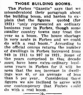 Follow up to the initial editorial tussle between Western Champion of Parkes and The Forbes Gazette. The rivalry exemplified in the two local newspapers mirrored the feelings of the two towns' residents. Source: THOSE BUILDING BOOMS. (1922, January 12). Western Champion (Parkes, NSW : 1898 - 1934), p. 11. Retrieved October 29, 2016, from http://nla.gov.au/nla.news-article116879057