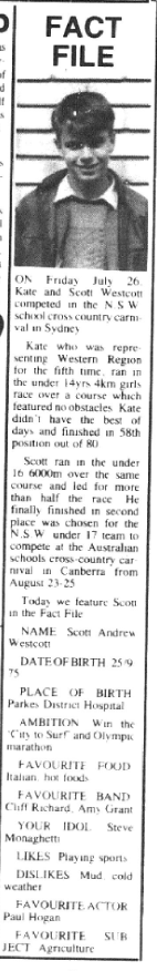 Spotlight on a student of Parkes High School who was preparing to compete in the NSW school cross country carnival. Scott Westcott would have to wait 25 years before making his Olympic debut at Rio 2016 in the marathon. Scott's hero, Steve Moneghetti won the City2Surf  for the fourth consecutive year in 1991, setting the course record which still stands today. Source: Parkes Champion Post Monday August 5, 1991 page 6 and City2Surf website