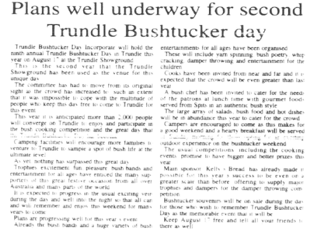 A successful inaugural event, plans were well underway for the second Trundle Bushtucker day - now a huge event on the Parkes Shire's social calendar. Source: Parkes Champion Post Monday August 5, 1996 page 2
