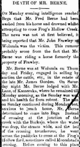 Tragedy strikes the Berne family, with Dagma'r father drowning while out horse-riding. Source: DEATH OF MR. BERNE. (1874, April 2). The Bega Gazette and Eden District or Southern Coast Advertiser (NSW : 1865 - 1899), p. 2. Retrieved January 20, 2017, from http://nla.gov.au/nla.news-article106753937