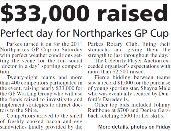 Parkes residents have taken part in the Northparkes GP Cup in an effort to raise money which will assist in attracting doctors to the Shire. Source: Parkes Champion Post Wednesday October 26, 2011 page 3