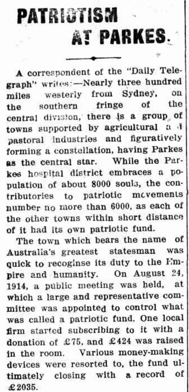 The Parkes Shire were patriots through and through as the excerpt from this article explains. As well as raising funds, all towns and villages supplied manpower to serve King and country in the Great War. Source: Western Champion Thursday August 24, 1916 page 6