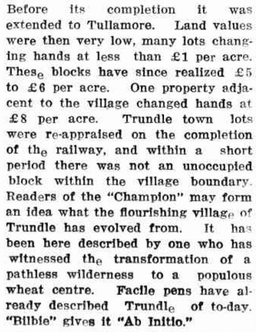 Highlighting the transformation of Trundle and Tullamore this excerpt describes Trundle as a 'populous wheat centre'. Meanwhile Tullamore land was a bargain at £1 per acre! Source: Western Champion Thursday February 15, 1917 page 22