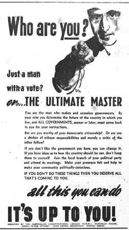 Advertising for democracy and citizenship! This advertisement is on behalf of the Australian Constitutional League and encourages each voter to join and be active in whatever political party they vote for. It is also loaded with emotive statements, railing against political apathy. Source: The Champion Post Thursday February 15, 1945 page 6