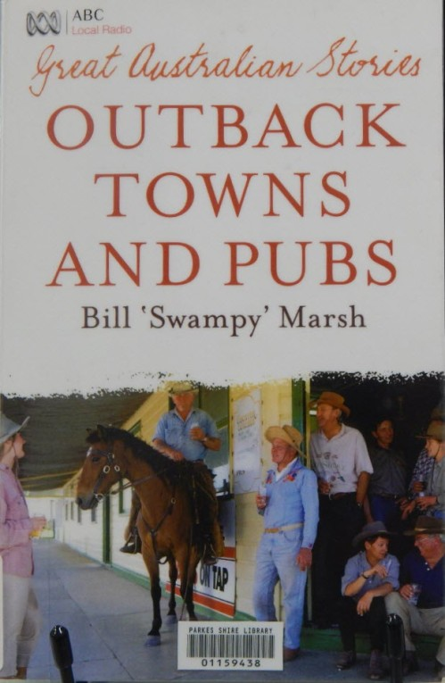 Bill 'Swampy' Marsh's book Outback Towns and Pubs mentions Bogan Gate. This book can be found in both Non-Fiction and Family & Local History resource room. Photography: Dan Fredericks (Parkes Library) taken on Friday 3rd March 2017