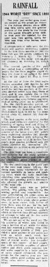 Not only did Parkes shire have to deal with the Second World War in its sixth year, but also 1944 was the worst dry year since 1890. Source: The Champion Post Thursday January 4, 1945 page 1