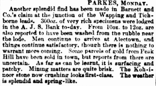 An article appearing in The Sydney Morning Herald detailing more people arriving in Alectown. Parkes and Peak Hill were more profitable than Alectown at the time. Source: [BY TELEGRAPH.] (FROM OUR CORRESPONDENTS.) FRESH DISCOVERIES ON THE PALMER GOLDFIELD. (1889, July 30). The Sydney Morning Herald (NSW : 1842 - 1954), p. 9. Retrieved April 21, 2017, from http://nla.gov.au/nla.news-article13746471