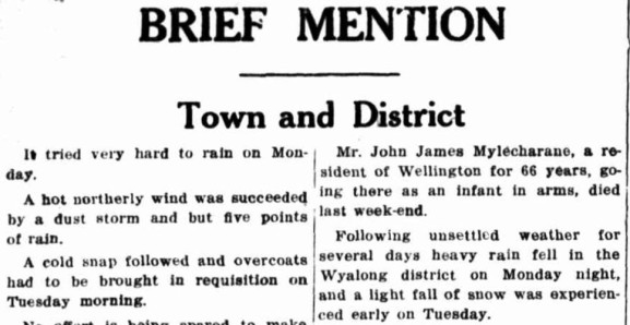 Following a hot northerly wind, the Parkes Shire experienced a cold snap requiring stores to requisition overcoats! Snow also fell in the Wyalong district. Source: Western Champion Thursday 29 November 1929 page 8