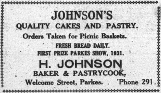 Not everything has changed since 1932 - Johnson's Bakery is still open for business and located on Welcome Street in Parkes. The phone number is now 6862 2291! Source: The Western Champion Thursday June 23, 1932 page 16