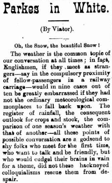 Extract from a report of snow in Parkes, including snowball fights in Clarinda Street! While not mentioned, this perhaps is the snowfall that did damage to Koh-I-Noor mine. To read the full report click here Source: Western Champion Friday 13 July 1900 page 4
