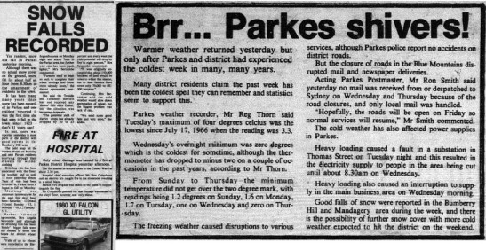 A high pressure system dragged with it a huge cold air mass from the southern oceans. This resulted in The Sydney Morning Herald reporting of snow as far north as Toowoomba! The Arctic conditions brought snow again to Parkes. Source: Parkes Champion Post Wednesday July 4, 1984 page 1 and Parkes Champion Post Friday July 6, 1984 page 1