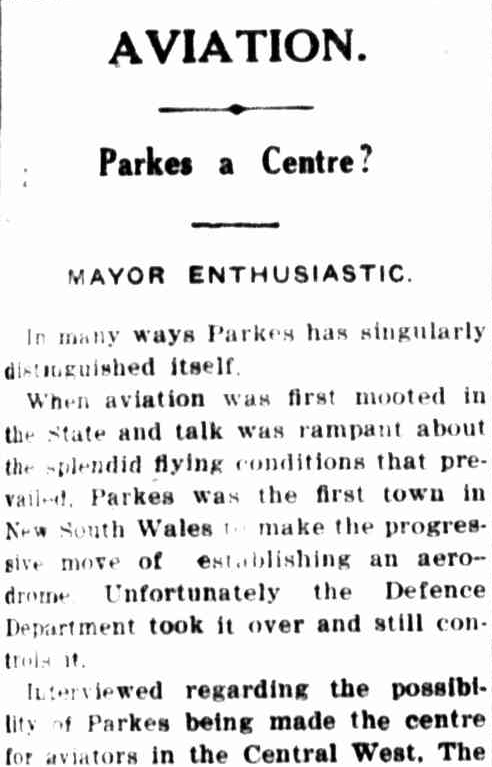 So enamored with Captain Wilson's exploits, that Mayor Ald. Spicer wanted to Parkes to be the first town in New South Wales with an aerodrome. Captain Wilson offered advice and data. Source: Western Champion Thursday August 9, 1928 p.13