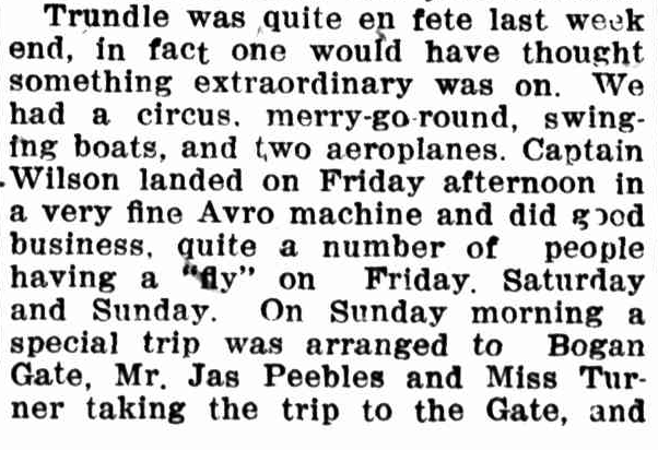 Captain Wilson also made special flights to Trundle, Bogan Gate, Tullamore and Tottenham. This excerpt higlights the Trundle trip. To read the full article click here. Source: Western Champion Thursday June 9, 1921 p.13