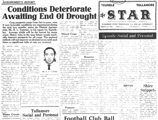 There are similarities to the springs of 1972 and 2017. Unfortunately it is the lack of rain affecting crop prospects. R L Gammie was the District Agronomist and his reports were a regular feature in local newspapers 45 years ago. Source: Trundle and Tullamore Star Wednesday October 11, 1972 page 1