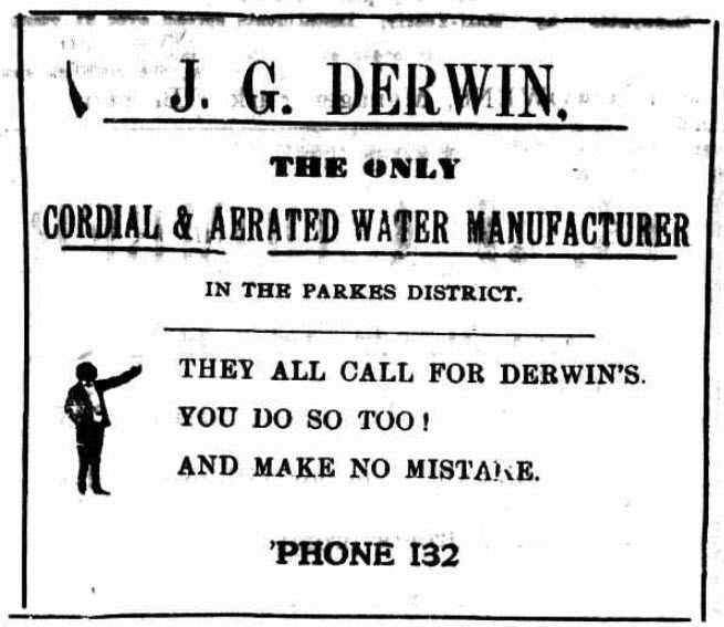 Before Orbel's and Cordaiy & Ashcroft there was J.G. Derwin. This advertisement claims they are the only Cordial & Aerated Water Manufacturer in the Parkes District. Source: The Western Champion Thursday 13th December 1917 page 5