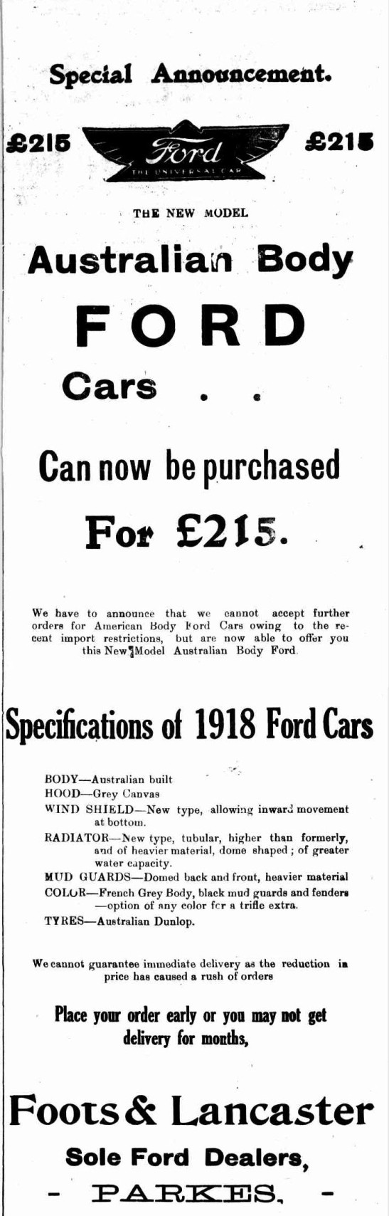 It's amazing how different times are 100 years ago. This advertisement for Foots & Lancaster, explains to customers that orders for imported American body Ford cars cannot occur due to government restrictions. Instead customers are encouraged to purchase Australian made Fords! Source: The Western Champion Thursday 13th December 1917 page 12