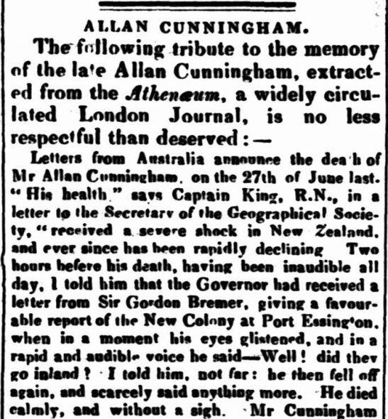Excerpt from newspaper report detailing the passing of Allan Cunningham. To read the full article click here. Source: Southern Australian Tuesday 8 September 1840 page 4 from http://nla.gov.au/nla.news-article71619948