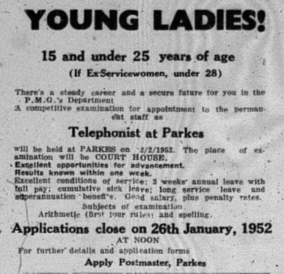Another ad displaying its age from a different era! This advertisement might be aimed at women, but again the age limit would see cries of unfair discrimination today! Source: Parkes Champion Post January 14, 1952 page 4
