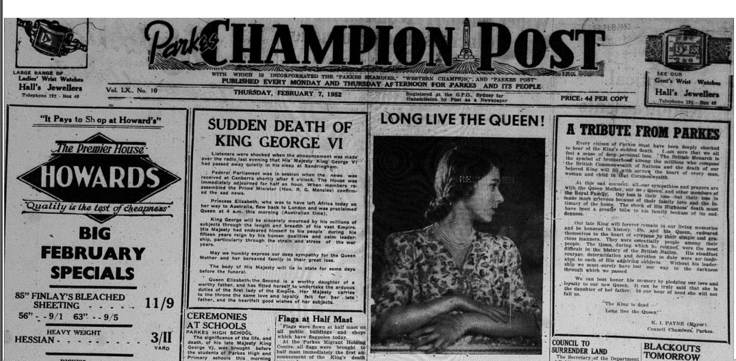 The biggest news of the summer, not just locally but globally, was the sudden death of King George VI. The popular monarch oversaw the British empire through the dark days of World War 2. On the front page is a tribute from Mayor Payne which was the first of many tributes throughout the Parkes Shire. Source: Parkes Champion Post Thursday February 7, 1952 page 1