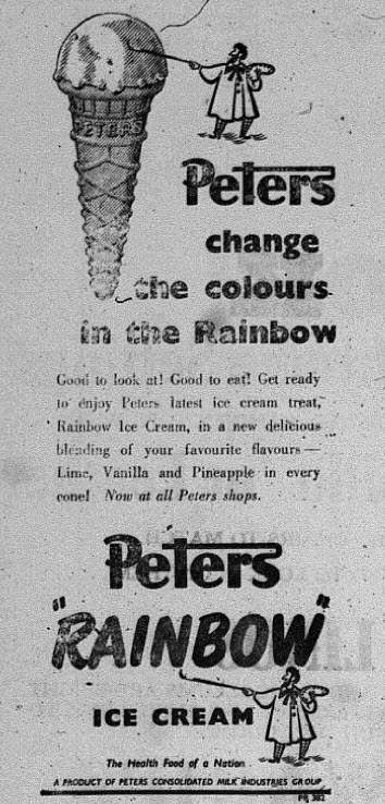 Iconic Australian brand, Peters ice cream advertising a different flavoured rainbow ice cream to the contemporary one! The rainbow flavours in 1952 were lime, vanilla and pineapple. Source: Parkes Champion Post February 21, 1952 page 6