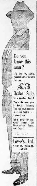 You may not know this man but you probably have heard of his stores - Lowes! William Lowe worked for Foys department store and Gowings before starting his own business. He was the first city retailer to establish a branch in Parramatta and today there are over 200 stores nationwide. Source: The Western Champion March 20, 1913 page 7 and Australian Dictionary of Biography website