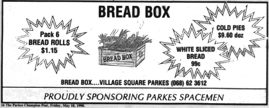 1990 bakery located in the Village Square. In 2018 this is Big W. Some other shops in the village square included Paul Flanagan's Village Meats, Parkes Market, Frips Coffee Shop, True Blue Deli, Franklins. Source: Parkes Champion Post Friday, May 18, 1990 page 16 & Parkes: A Photographic History by Ian Chambers