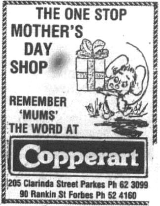 A competitor to locally owned Simply Country was the nationwide chain of Copperart stores. Featuring television advertisements with Pete Smith (voice overs on Sale of the Century, The Don Lane Show and Graham Kennedy's In Melbourne Tonight). In 2018 205A Clarinda Street houses EB Games. Source: Parkes Champion Post Monday, May 7, 1990 page 6