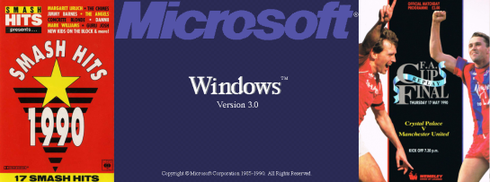 Three images from 1990 (from left) cassette cover of Smash Hits 1990; screenshot of Microsoft's Windows 3.0 and FA Cup Final Replay programme