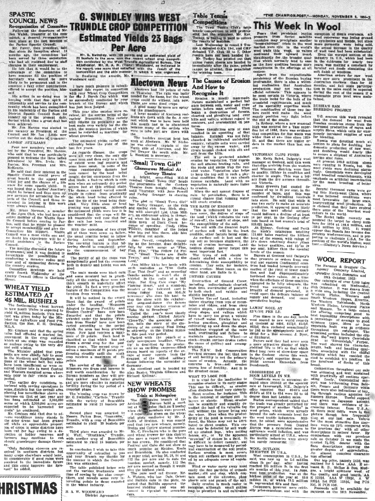 In 1953 the newspaper provided vital information to a town that depended on agriculture as its primary industry. Listed here are information about the West Trundle Crop Competition (won by Mr G. Swindley with estimated yield of 23 bushels to the acre); Alectown news (including grasshoppers); this week in Wool; and a meeting of the Nelungaloo branch of the Agricultural Board to discuss new wheat trials. Source: Parkes Champion Post Monday, November 9, 1953 page 3