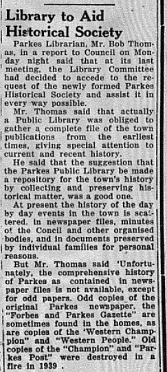 Bob Thomas was a popular figure in Parkes, dutifully filling the role of town librarian for thirty years! In this report he has convinced Council to assist the newly formed Parkes Historical Society. Source: Parkes Champion Post Monday, November 2, 1953 page 1