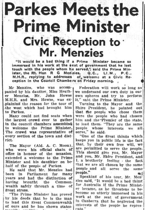 Yet another bow for the region, current Prime Minister of Australia, Sir Robert Menzies, attends a civic reception in the Council Chambers here in Parkes. The then largest crowd to ever gather in the council chambers were present to see The Mayor (Ald. A.C. Moon) wearing his official chain of office. Source: Parkes Champion Post Monday, November 30, 1953 page 1
