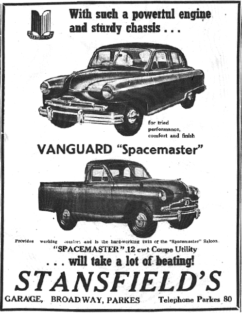"Among the many vehicle marques in 1953 was the British-made Standard Motor Company's Vanguard series. Featured here are the ""Spacemaster"" and ""Spacemaster Coupe Utility"". Stocked and sold by Stansfield's Garage. Source: Parkes Champion Post Thursday November 5, 1953 page 10"