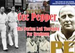 Title picture of the larger than life personality that was Cecil 'Cec' Pepper. Clockwise from left: Cecil Pepper and Keith Miller walk out to bat during 1940s; author Ken Piesse in Parkes promoting the life story of Cec Pepper; front cover of Ken Piesse's book about Cec Pepper; and photograph of Sir Garfield Sobers and Cecil Pepper in the late 50s.
