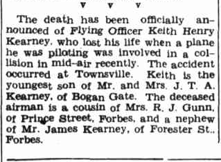 Obituary of Flying Officer Keith Henry Kearney. Source: The Forbes Advocate Tuesday 24 April 1945, page 2 which can be found at http://nla.gov.au/nla.news-article218688868