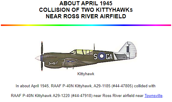 Image of a Kittyhawk,with accompanying information about the collision of two Kittyhawks that resulted in the deaths of the two pilots. One of those pilots was Keith Henry Kearney. Source: Ozatwar website https://www.ozatwar.com/aboutapr45.htm