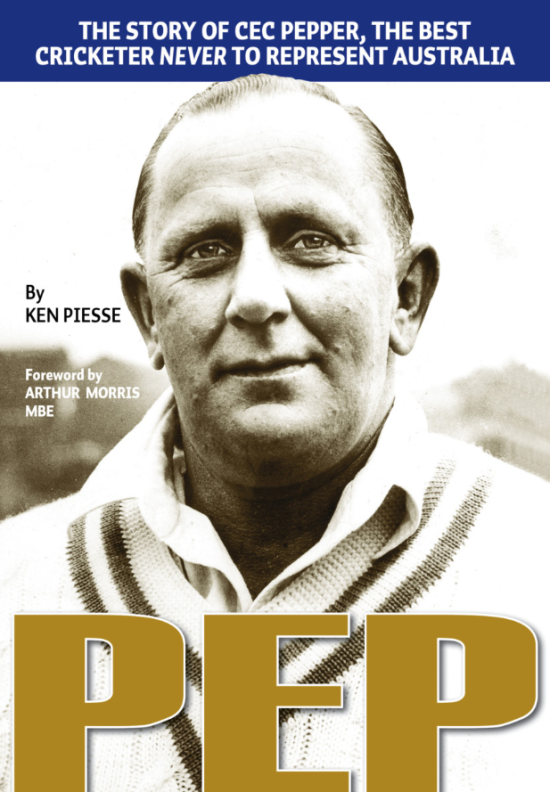 Photograph of the front cover of Ken Piesse's excellent book on Cecil Pepper. Painstakingly researched and completed with many photographs, it tells the tale of one of the most colourful - yet underappreciated - of Australia's sporting characters. Source: Author's website www.cricketbooks.com.au where you can purchase your own copy of this excellent book