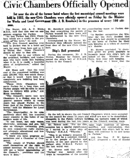 Newspaper report on the Civic Chambers being officially opened. As part of the formal proceedings included the Member for Calare, Mr J.B. Howse, presenting the ship's bell of HMAS Parkes to Parkes Municipal Council. Source: Parkes Champion Post Monday, November 21, 1955 page 1