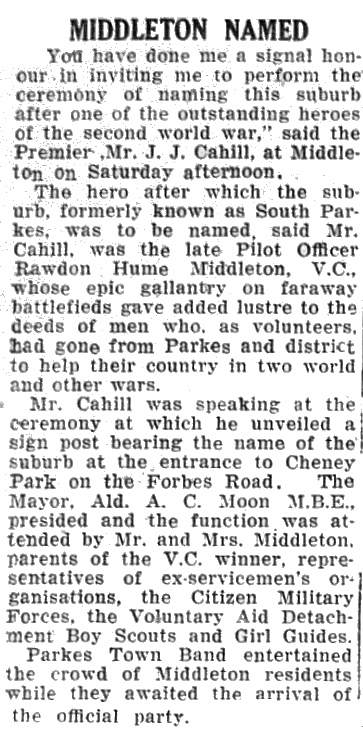 Premier J.J. Cahill was in Parkes to officially name a suburb after Victoria Cross recipient, Rawdon Middleton. Source: The Champion Post, Monday, November 8, 1954 page 3