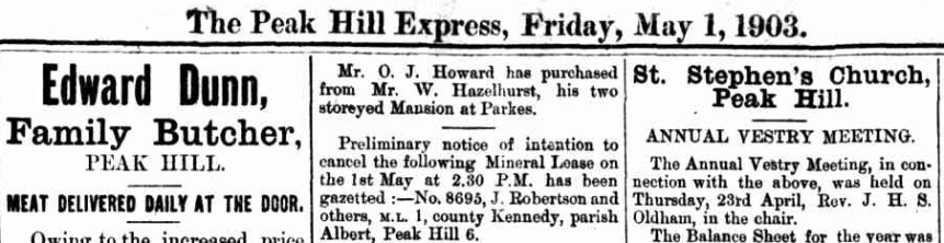 Built by William Henry Milwood Haselhurst, Owen Howard purchased Balmoral in late April 1903. Source: The Peak Hill Express, Friday, May 1, 1903 p.2