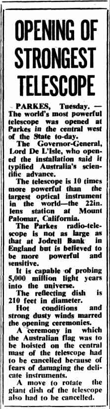 One of the reasons that Parkes was chosen for the location of the radio telescope was due to its lack of winds. Ironic that on the official opening of the strongest telescope, strong winds marred the opening ceremonies. Source: The Canberra Times, Wednesday November 1, 1961, page 6