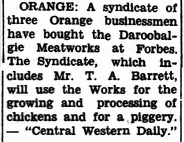 Daroobalgie Meatworks bought by a syndicate of three Orange businessmen. Source: Western Herald Friday September 20, 1968 p.10 found at http://nla.gov.au/nla.news-article142507708