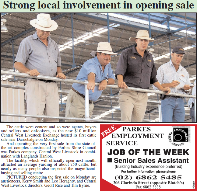 The first sale at the brand new Central West Livestock Exchange, near Daroobalgie. Source: Parkes Champion Post Wednesday January 11, 2006 p.1