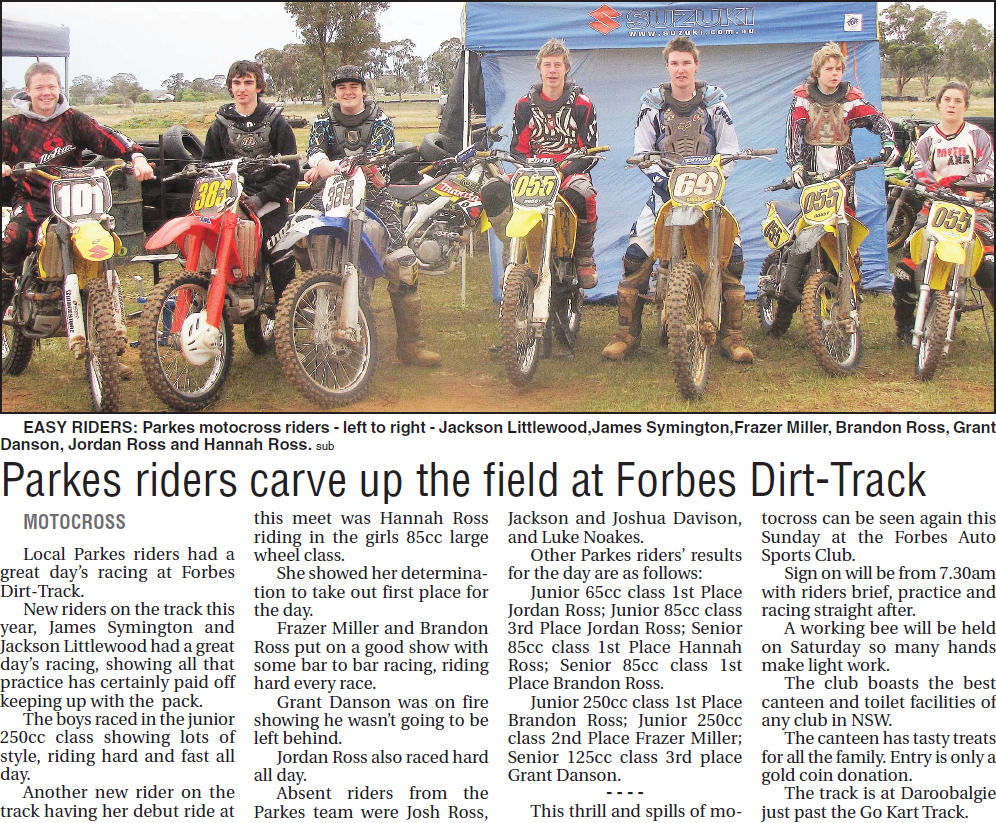 A great day for Parkes motocross riders, with several podium finishes for local riders. Source: Parkes Champion Post, Friday, August 7, 2009 p.27