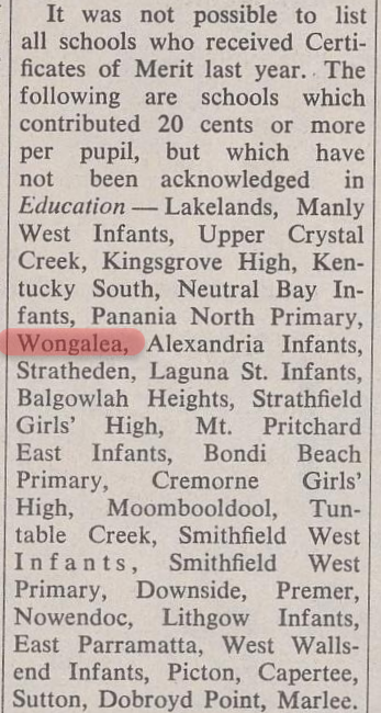 While a small school, the generosity was large at Wongalea. This excerpt is from a report thanking all schools who have contributed more than 20 cents or more to Stewart House. Source: Education: The Journal of the NSW Teachers' Federation Vol. 50 No. 08 (21 May 1969)