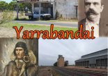 Yarrabandai images (clockwise from top left): Yarrabandai store; Australia's first serial killer, Frank Butler; Yarrabandai silos; and Victoria Cross recipient Rawdon Hume Middleton.